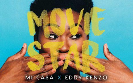 Movie Star - Mi Casa ft Eddie Kenzo Watch Song & Video - Spur Magazine