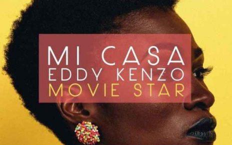 Movie Star – Mi Casa ft Eddy Kenzo - Spur Magazine