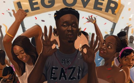 Leg Over – Mr Eazi Lyrics - Spur Magazine