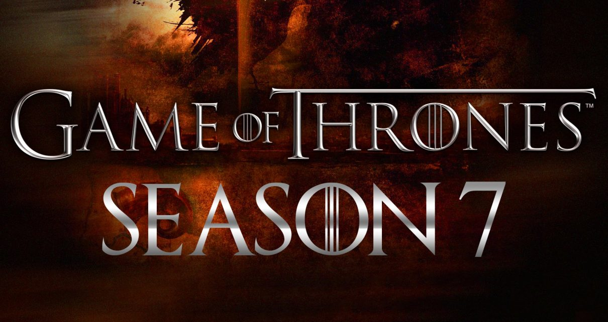 Game of Thrones Season 7 Gets Premier Date - Spur Magazine