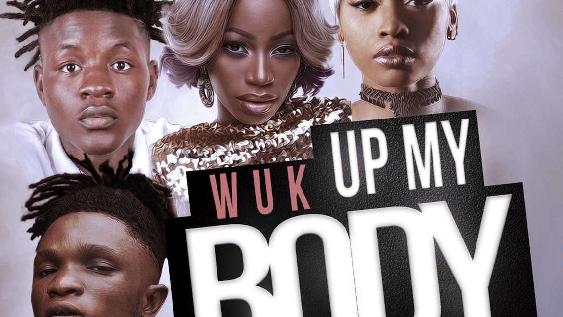 Wuk Up My Body by Sheebah DJ Rocky Lyrics - Spur Magazine