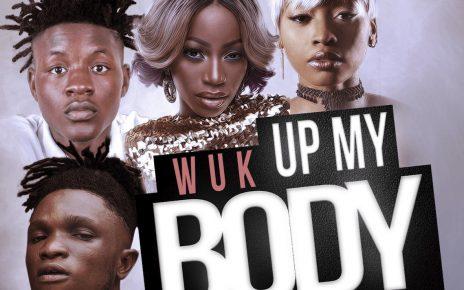 Wuk Up My Body by Sheebah DJ Rocky Lyrics - Spur Magazine
