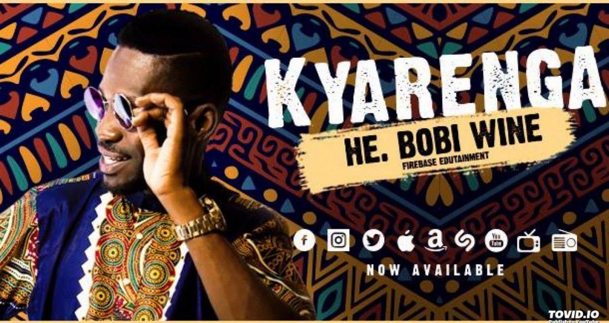 Kyarenga – Bobi Wine Lyrics   Spurzine