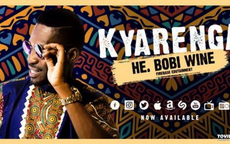 Kyarenga – Bobi Wine Lyrics | Spurzine