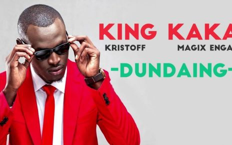 Dundaing Lyrics - King Kaka Ft. Kristoff And Magix Enga | Spurzine