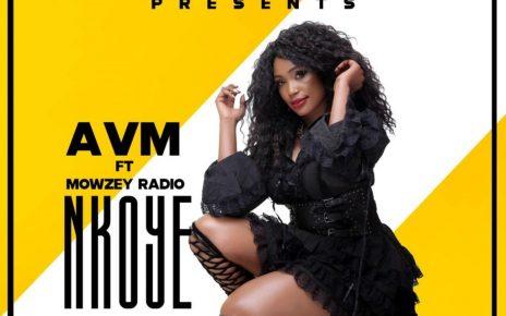Nkoye Lyrics - AVM Featuring Mowzey Radio   Spurzine