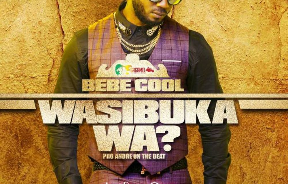 Wasibuka Wa Lyrics – Bebe Cool | Spurzine