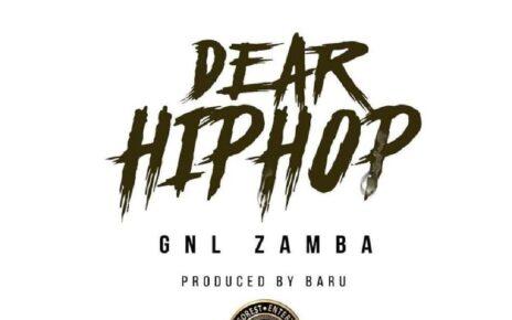 Dear Hip Hop – GNL Zamba Lyrics | Spurzine