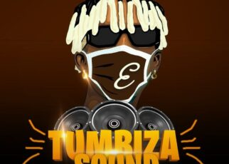 Tumbiza Sound – EeZzy Lyrics | Spurzine