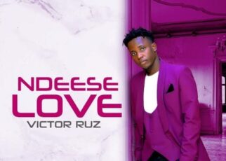 Ndeese Love Lyrics – Victor Ruz | Spurzine