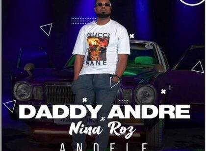 Andele – Daddy Andre Ft. Nina Roz Lyrics | Spurzine