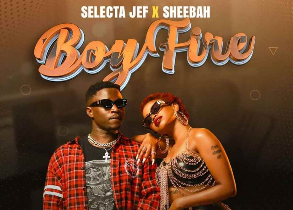 Boy Fire – Selecta Jeff x Sheebah Karungi Lyrics | Spurzine
